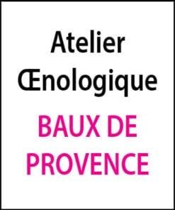 Atelier oenologique Baux de Provence arts et vin 2